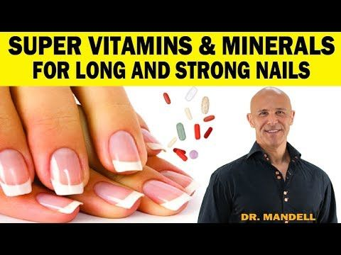 Super Vitamins Amp Minerals For Long And Strong Nails Alan Mandell Youtube