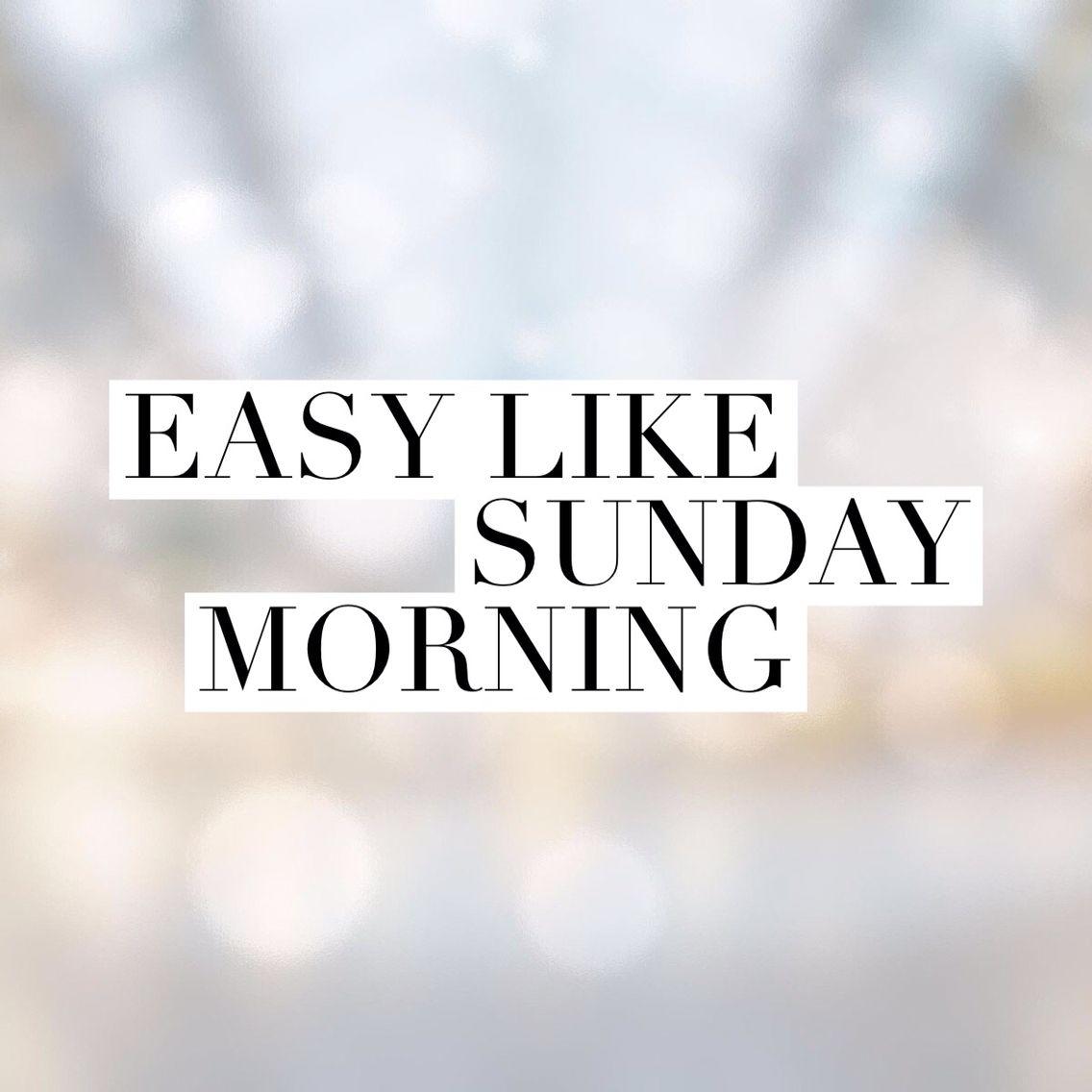 Quotes Morning: Easy Like Sunday Morning