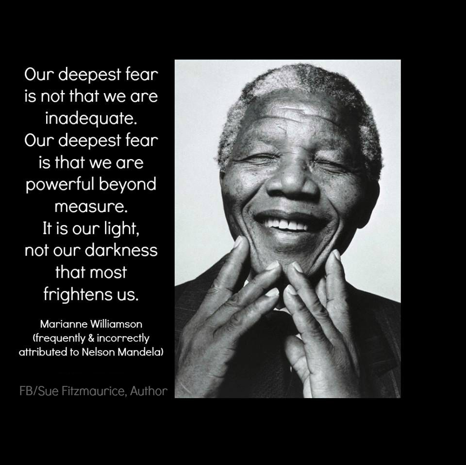 Its Our Light Not Our Darkness That Frightens Us Nelson Mandela