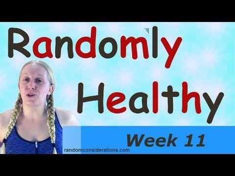 Randomly Healthy – Week 11   Random Considerations