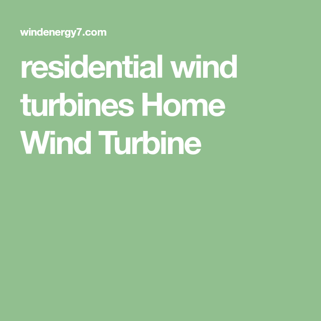 Residential Wind Turbines Home Turbine