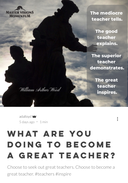 What Are You Doing To Become A Great Teacher Choose To Seek Out Great Teachers Choose To Become A Great Teacher Daily Inspiration Quotes How To Become Life