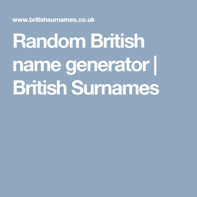 Random British name generator   British Surnames   Writing