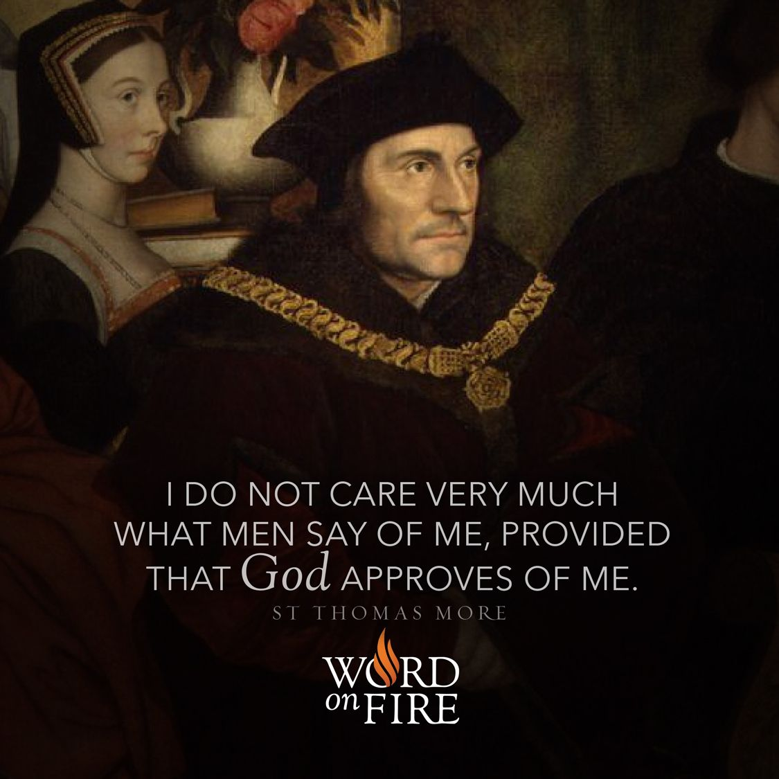 I do not care very much what men say of me, provided that God