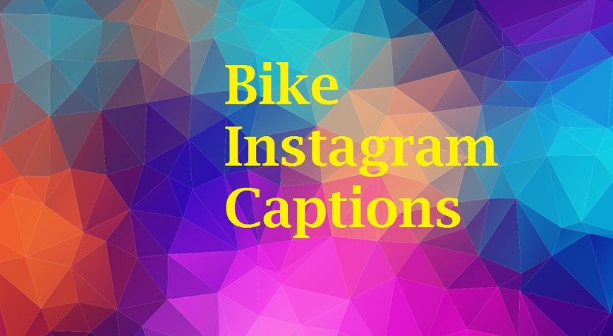 84 Amazing Bike Instagram Captions Bullet Captions Included