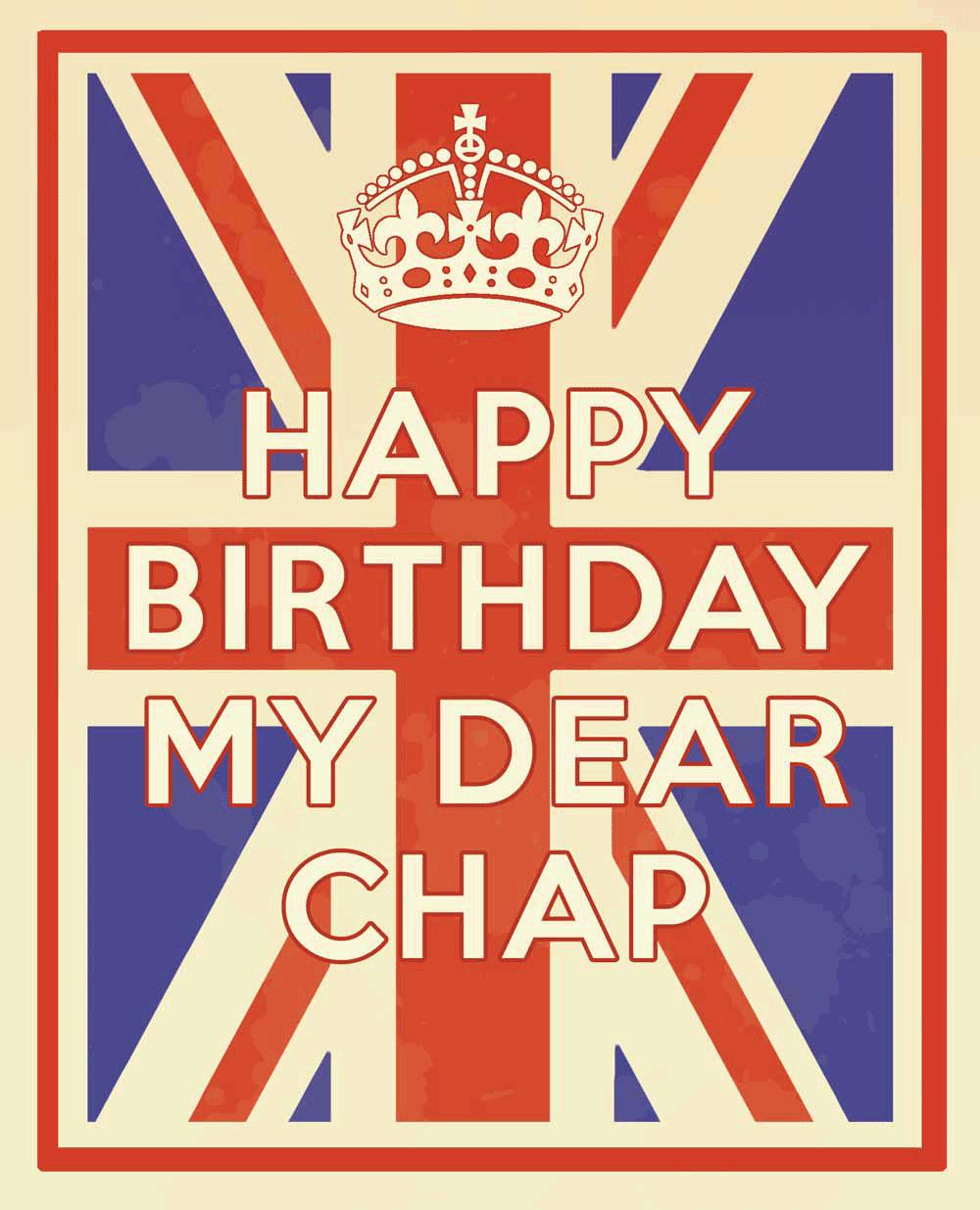 Happy Birthday My Dear Chap. The Best of British