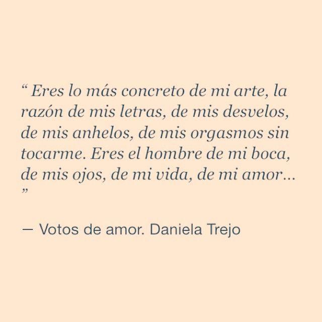 Votos De Amor Daniela Trejo Frases Amor Y Poesía