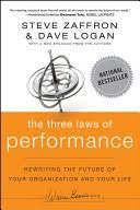 The Three Laws of Performance: Rewriting the Future of Your Organization and Your Life [Book]