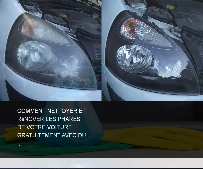 comment nettoyer et r nover les phares de votre voiture gratuitement avec du nettoyage