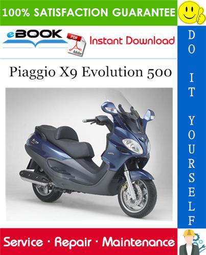 Piaggio X9 Evolution 500 Service Repair Manual Piaggio Repair Manuals Repair