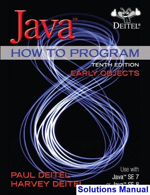 java how to program early objects 10th edition deitel solutions rh pinterest com deitel solution manual java deitel solution manual java