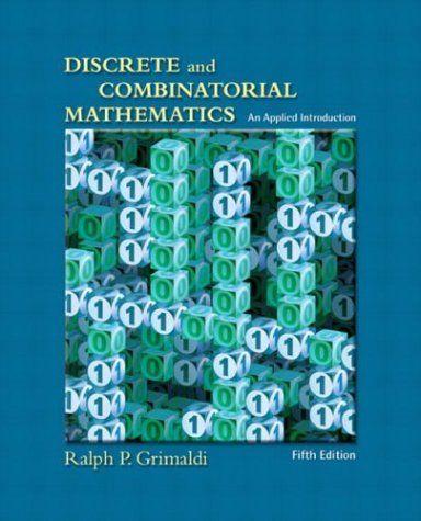 Discrete And Combinatorial Mathematics An Applied Introduction Fifth Edition By Ralph P Grimaldi Http Www Amazo Textbook Mathematics Discrete Mathematics