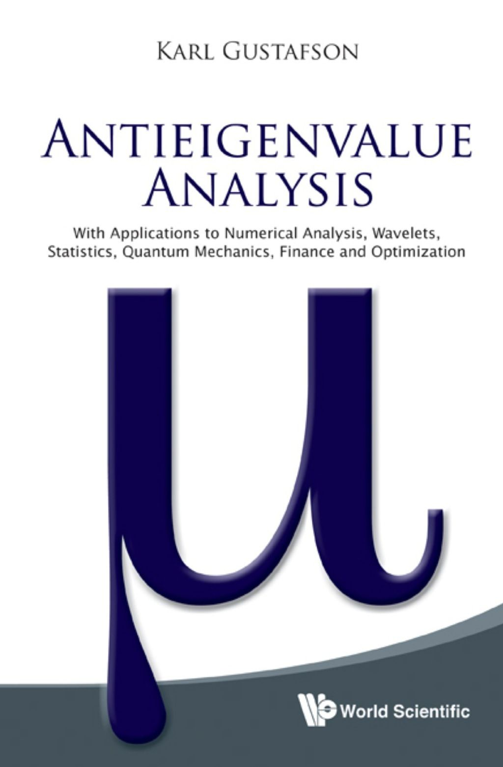 Antieigenvalue Analysis: With Applications To Numerical