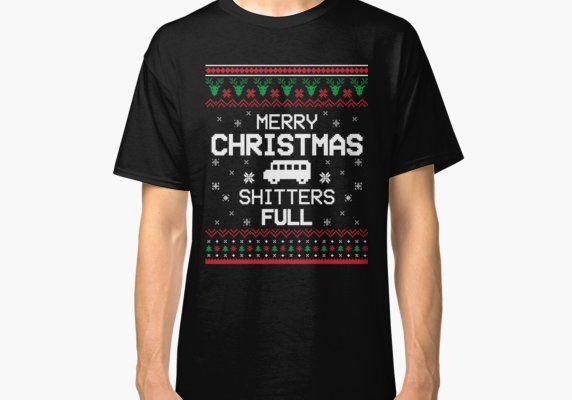 Merry Christmas Shitters Full\u0027 Christmas Gift Classic T-Shirt