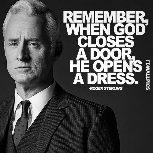 Sterling Hayden Quotes Quotesgram: When God Closes A Door Roger Sterling Mad