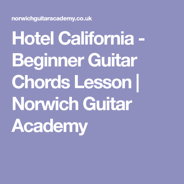 Hotel California Beginner Guitar Chords Beginner Guitar Chords