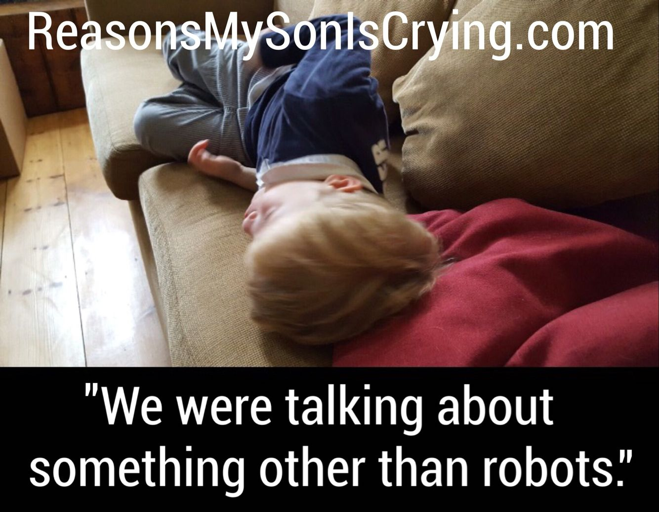"""We were talking about something other than robots."" Submitted By: Ben W. Location: United Kingdom"