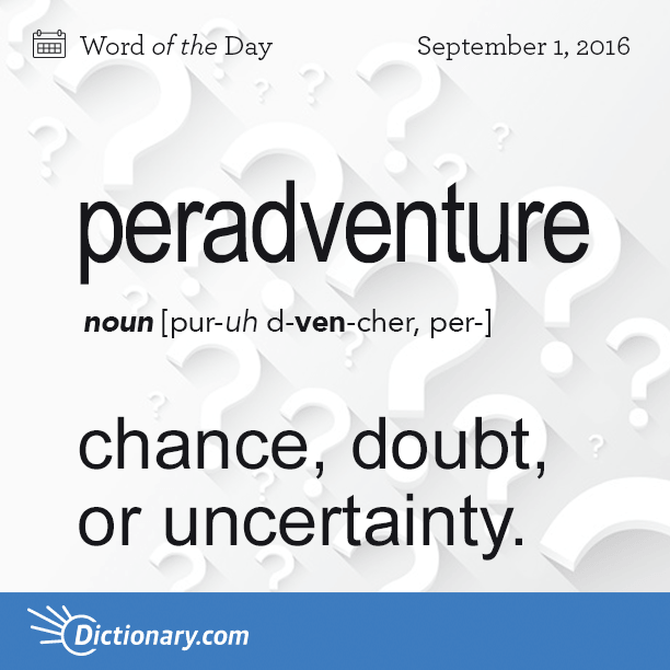 Get The Word Of The Day Peradventure Dictionary Words