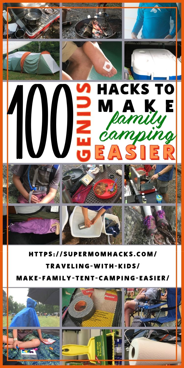 100 Genius Ways to Make Family Tent Camping Easier - Super Mom Hacks