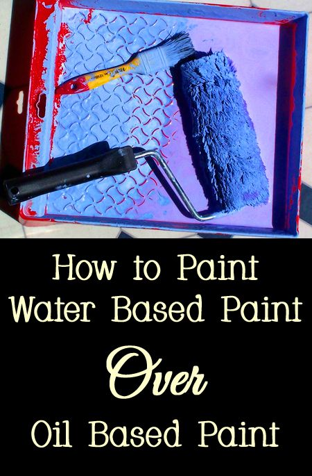 Tips And Tricks For How To Paint Water Based Over Oil Diy Do It Yourself Ideas Creative Unique Interior Decorating Design