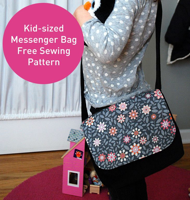 Kid-sized Messenger Bag Free Pattern and Sewing Tutorial | Messenger ...