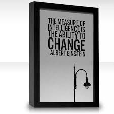 Bildergebnis für the measure of intelligence is the ability to change