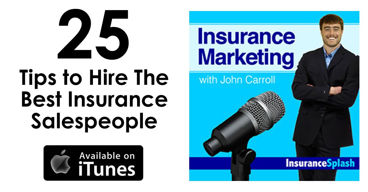 Hiring Producers 25 Tips To Hire Top Insurance Salespeople