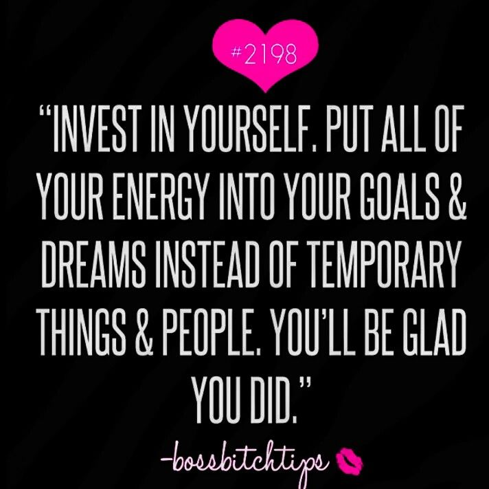 Invest In Yourself Quotes Invest in yourself.. put your energy into goals | Self help quote  Invest In Yourself Quotes