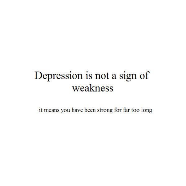 Depression Quotes Tumblr depression quotes | Tumblr found on Polyvore. It is sometimes  Depression Quotes Tumblr