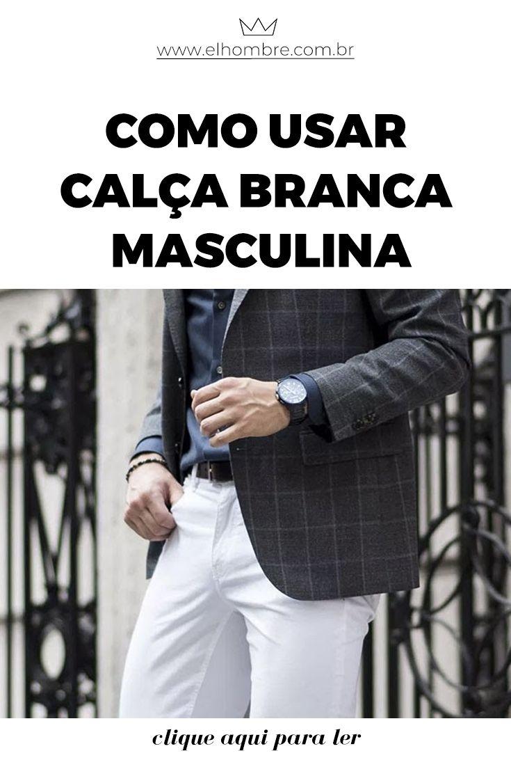 Como usar calça branca masculina