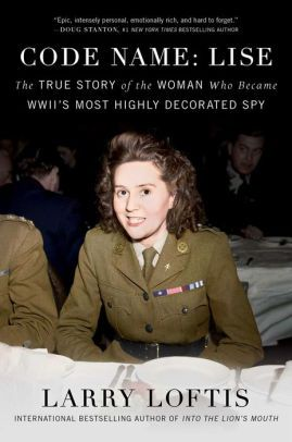 Photo of Code Name: Lise: The True Story of the Woman Who Became WWII's Most Highly Decorated Spy|Hardcover
