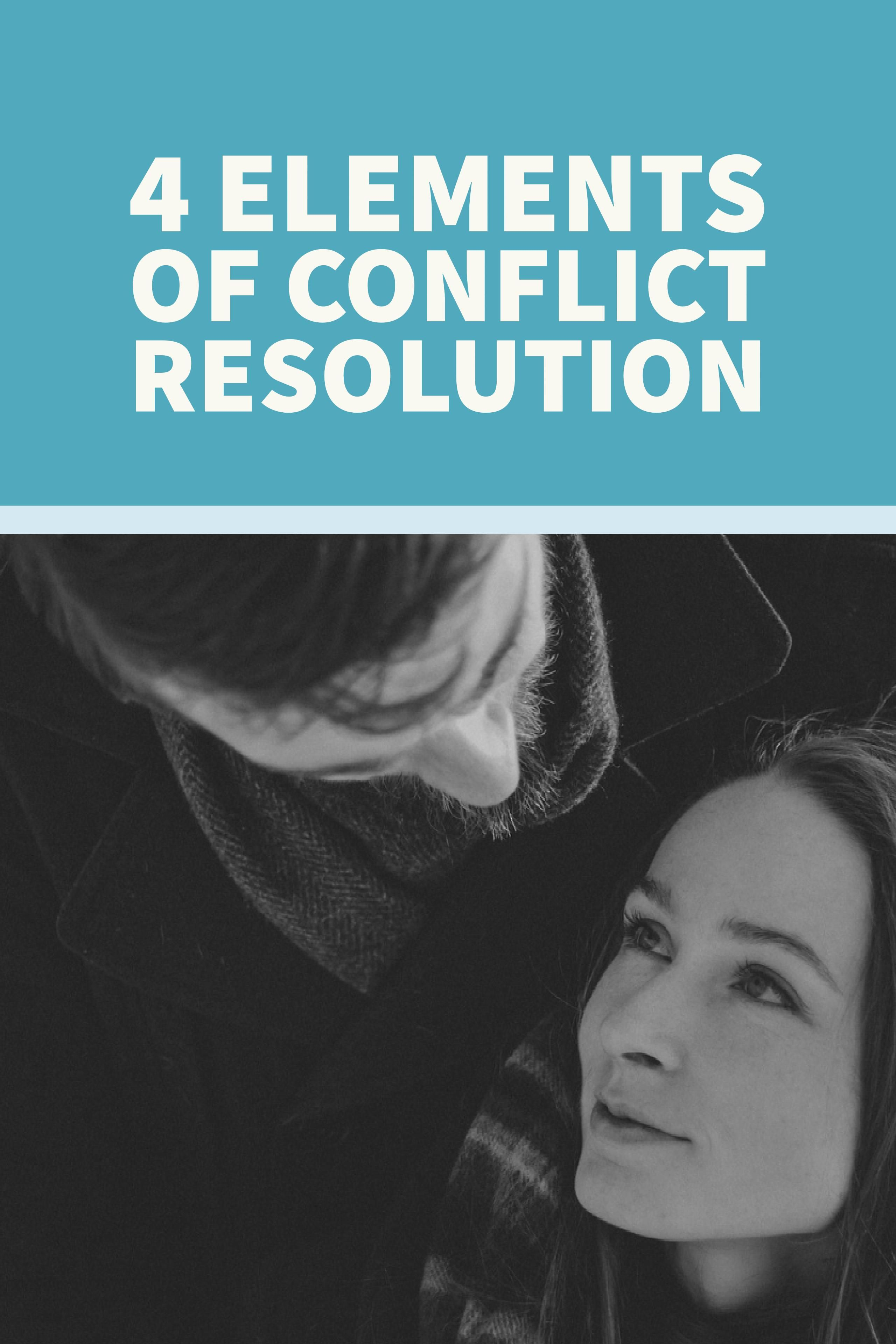 Four Elements Of Conflict Resolution For Your Marriage