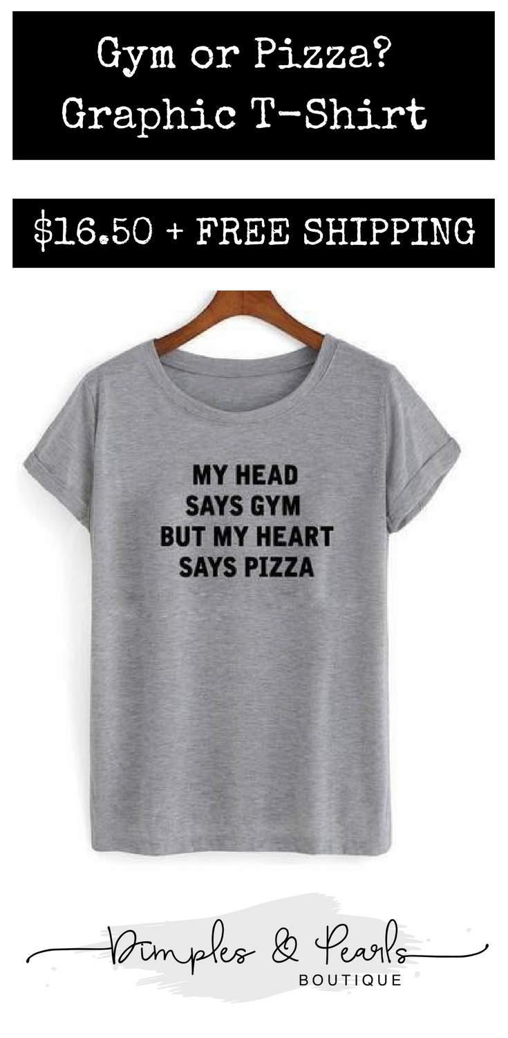 380a88c6 My Head Says Gym But My Heart Says Pizza. $16.50. FREE SHIPPING. Dimples &  Pearls Boutique.
