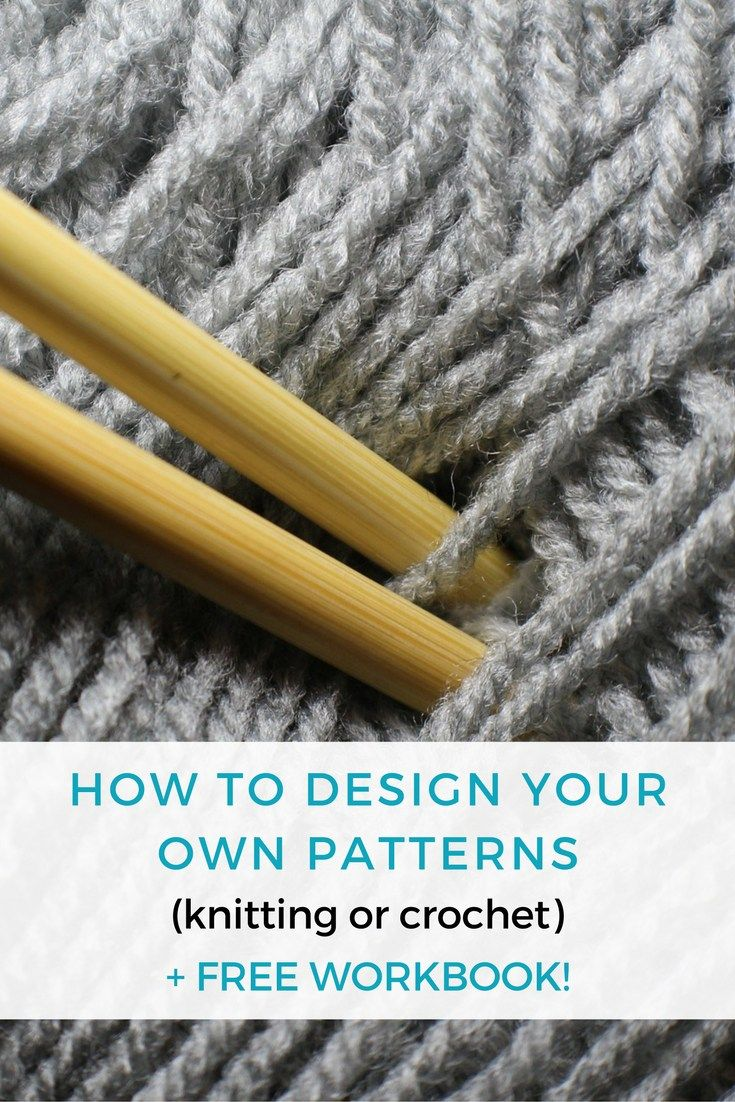 Make Your Own Knitting Pattern Online : How to Design Your Own Patterns + Free Workbook! Crochet, Patterns and Knit...