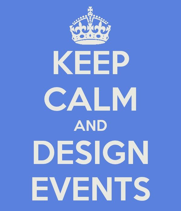 Keep Calm and Design Events