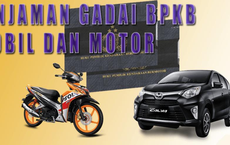 Pinjaman Dana Tunai Gadai Bpkb Mobil Dan Motor Bunga Ringan Proses Cepat Dan Aman Motor Mobil Pinjaman