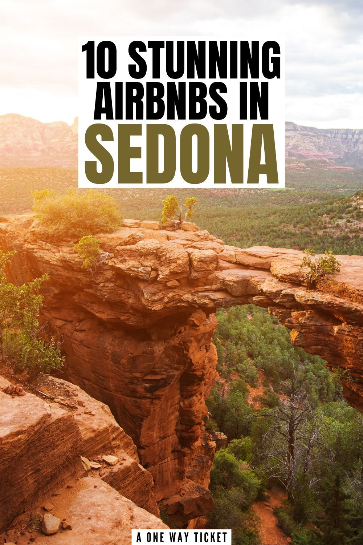 10 Best Airbnbs in Sedona, Arizona   A One Way Tic