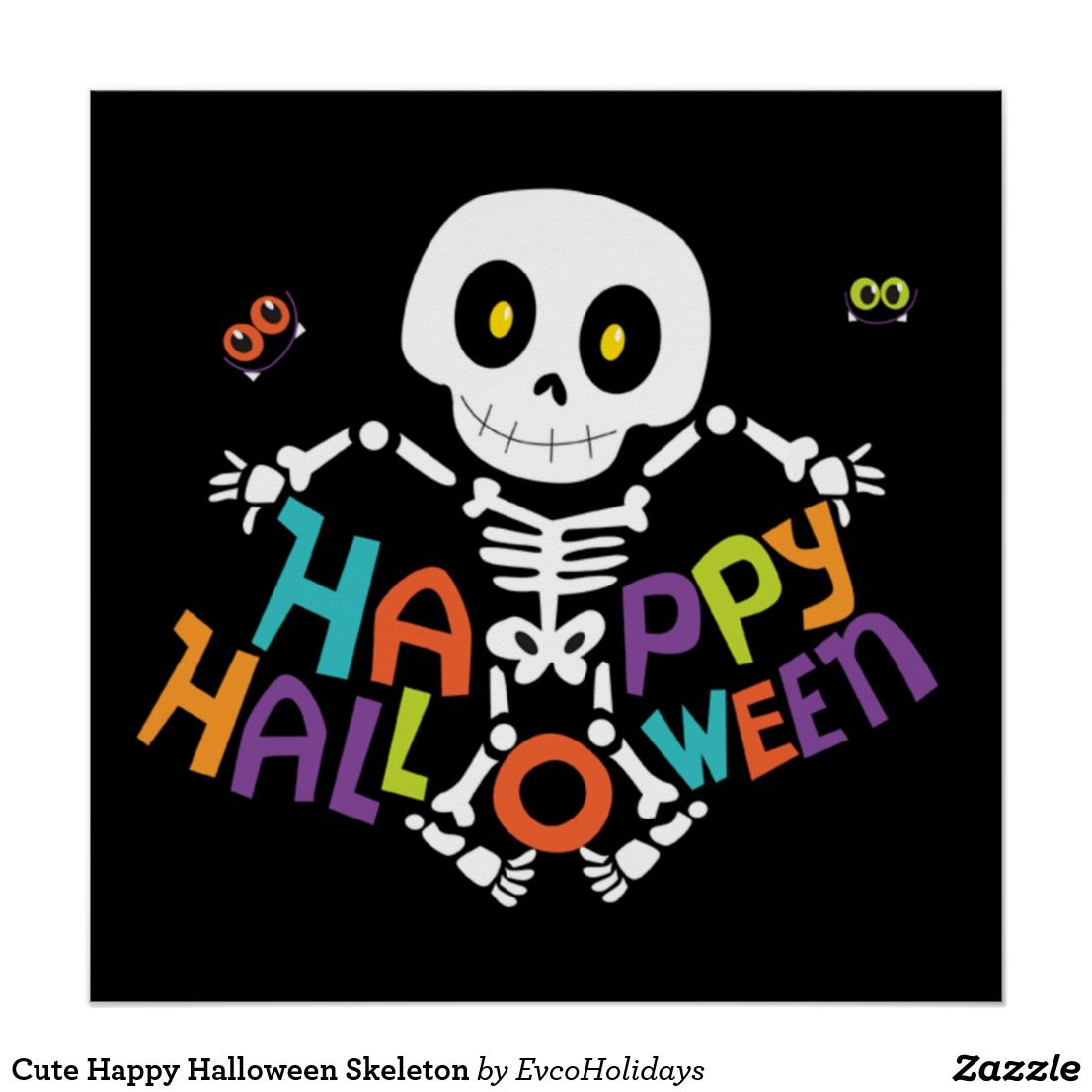 Cute Happy Halloween Skeleton Halloween Party Partyideas Posters Cute Style Trendy Gifts Happy Halloween Funny Halloween Skeletons Happy Halloween