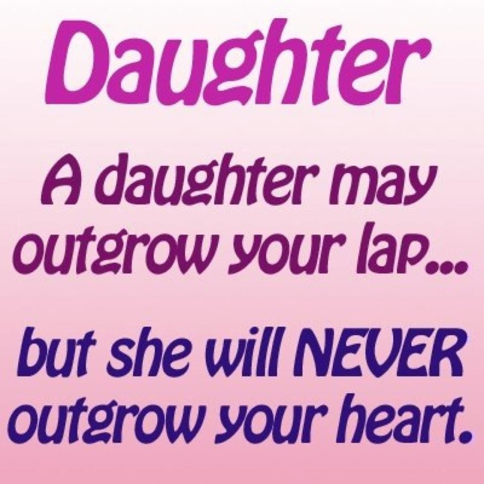 I Love My Daughters Quotes Daughters  Family  Pinterest  Wisdom Thoughts And Inspirational