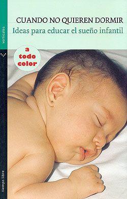 Este es un libro para padres, padres sufridos e insomnes  pero también para padres que lo serán y quieren no llegar a  ser sufridos e insomnes. Es un intento de familiarizarles con  el mundo del sueño de la primera infancia y sus problemas  para que, de acuerdo con los profesionales, los  comprendan y puedan prevenirlos o reconducirlos  basándose en los conocimientos científicos actuales.  http://rabel.jcyl.es/cgi-bin/abnetopac?SUBC=BPSO&ACC=DOSEARCH&xsqf99=1269294