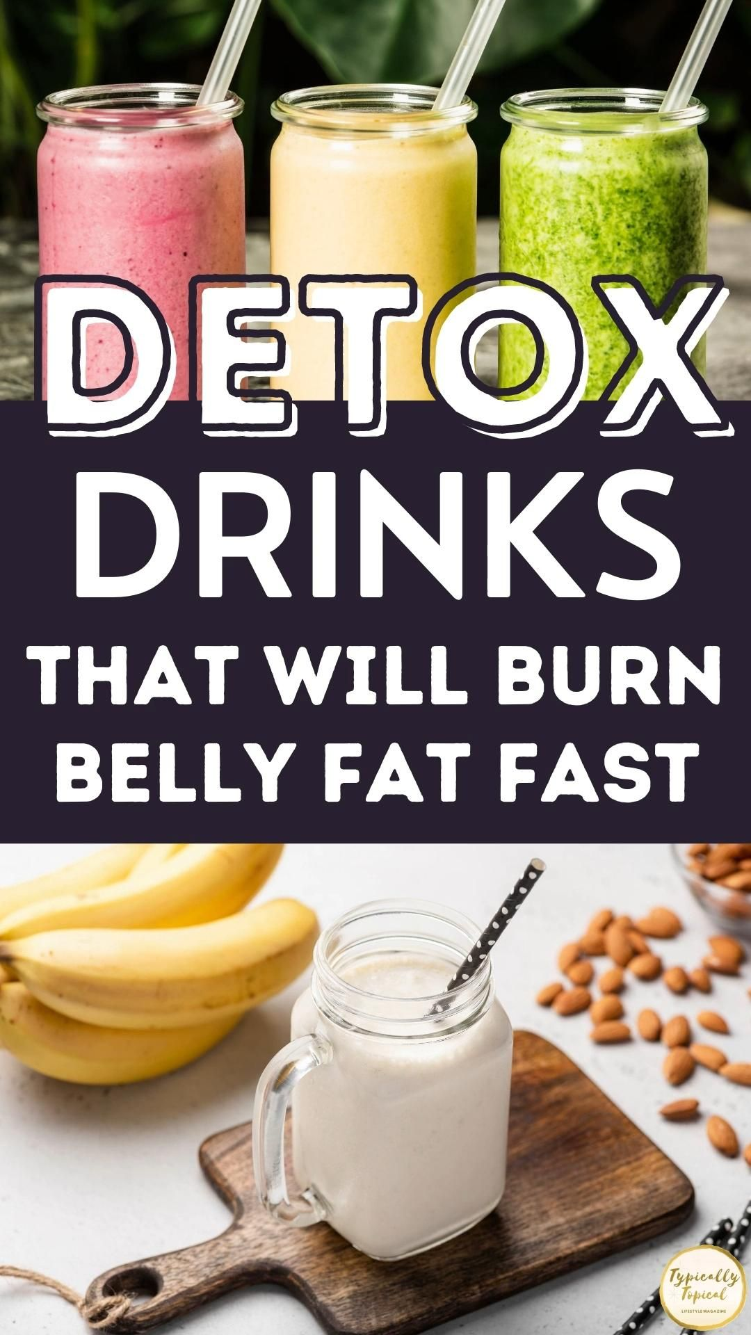 12 Delicious Fat Burning Detox Drinks to Lose Weight, Burn Belly Fat & Get a Flat Stomach