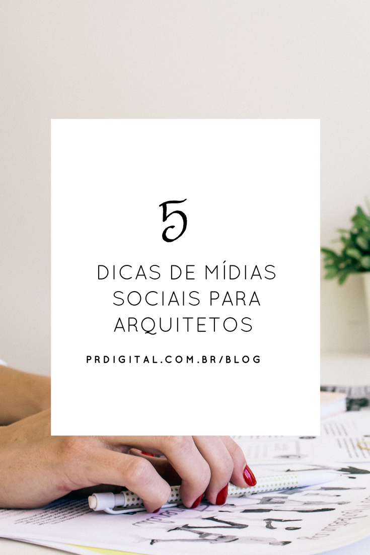 5 Dicas de mídias sociais para arquitetos — PR Dig...