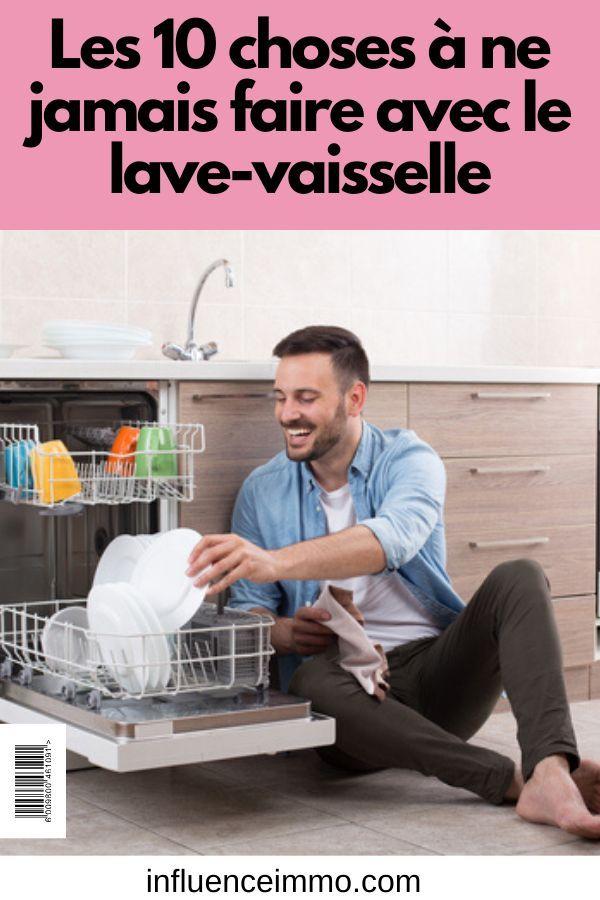 Les 10 Choses à Ne Plus Faire Avec Votre Lave-vaisselle