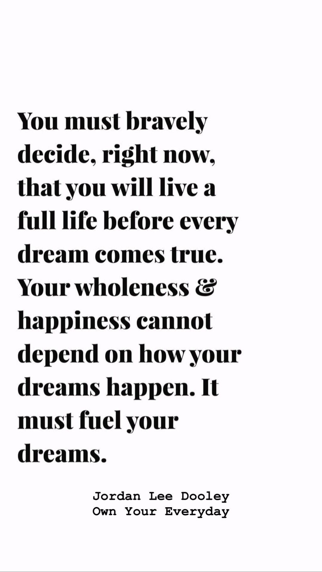 Own Your Everyday Jordan Lee Dooley Inspirational Words Words Quotes Quotable Quotes