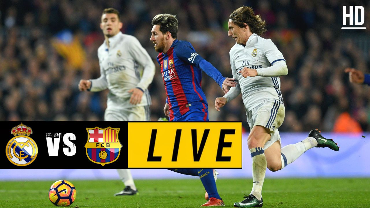 Real Madrid Vs Barcelona Live April 23 2017 Real Madrid La Liga Watch Football
