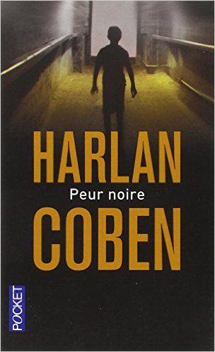 Peur Noire Amazon Fr Harlan Coben Excellent Livres