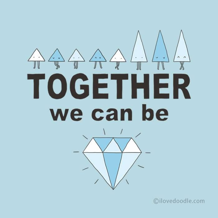 Together we can be...