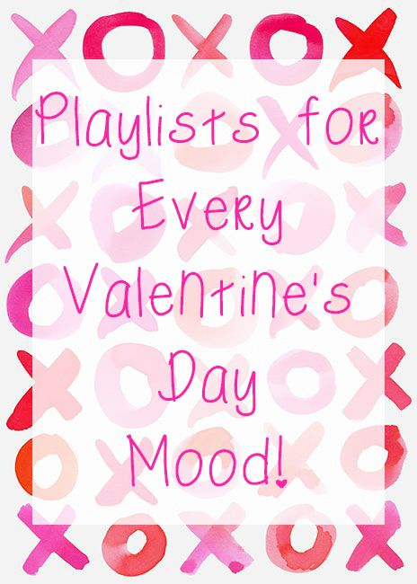 Playlists for... Every Valentine's Day Mood