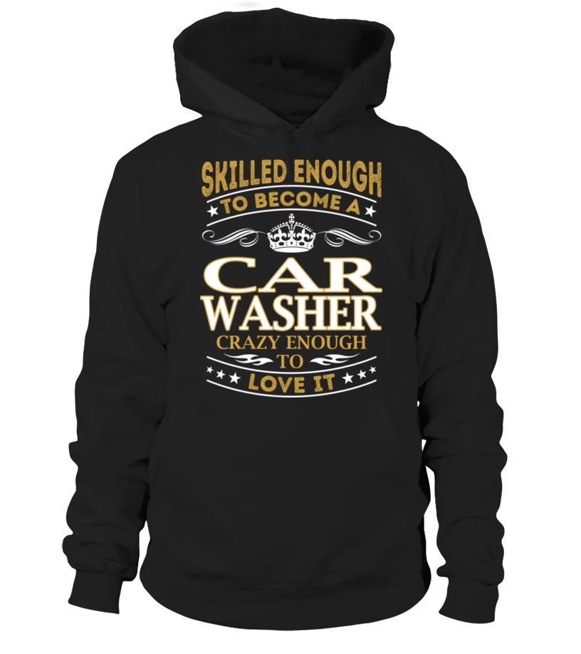 Car Washer - Skilled Enough #CarWasher