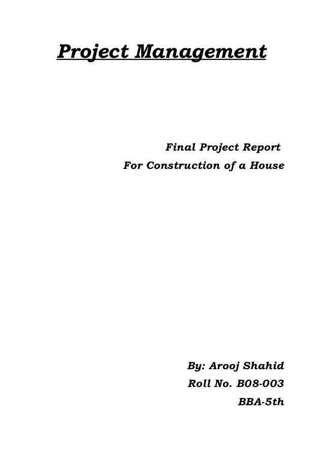 Project Management Final Project Report For Construction Of A